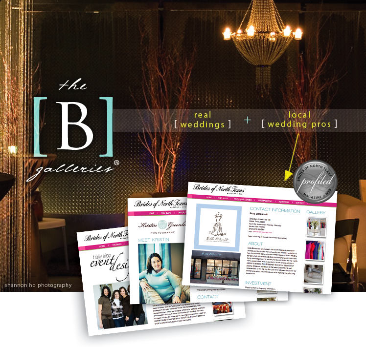 Brides of North Texas has launched The [B] Galleries — the ultimate wedding resource for the Texas bride showcasing the top wedding professionals in the industry